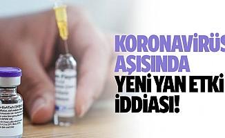 Koronavirüs Aşısında Yeni Yan Etki İddiası