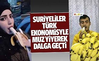 Suriyeliler, Türk ekonomisiyle Muz yiyerek dalga geçti