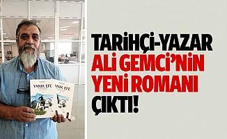 Tarihçi yazar Ali Gemci'nin yeni romanı çıktı