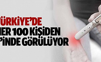 Türkiye'de her 100 kişiden 1'inde görülüyor