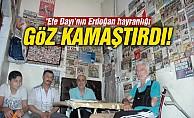 Efe Dayı'nın Erdoğan hayranlığı