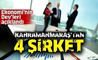 Kahramanmaraş'tan 4 şirket, Türkiye'nin en büyükleri arasında