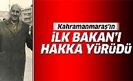Kahramanmaraş'ın ilk Bakanı hakka yürüdü