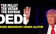 Trump, Erdoğan'ı örnek alıyor! Tek vatan, Tek Bayrak, Tek Millet vurgusu