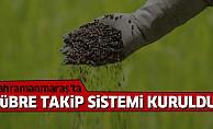 Kahramanmaraş'ta gübre takip sistemi kuruldu