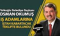 Osman Okumuş, iş adamlarının iştahını kabarttı!