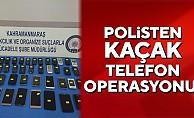 Polisten, kaçak telefon operasyonu