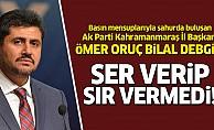 Ak Parti İl Başkanı Debgici, Ser verip sır vermedi!