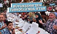 Büyükşehir'den Türkoğlu'nda İftar