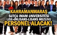 bKahramanmaraş Sütçü İmam Üniversitesi lise-önlisans-lisans mezunu 118 Personel Alacak!/b