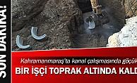 Kahramanmaraş'ta göçük;1 ölü