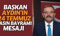 Başkan Aydın'ın, 24 Temmuz Basın Bayramı Mesajı