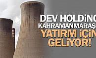 bDev Holding Kahramanmaraşa yatırım için geliyor!/b