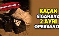 Kaçak Sigaraya 2 Ayrı Operasyon