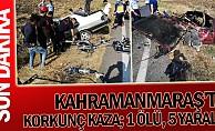 Kahramanmaraş'ta korkunç kaza; 1 ölü, 5 yaralı!