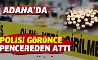 Adana'da Polisi Görünce Uyuşturucuyu Pencereden Attı