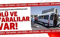 Kahramanmaraş'ta yolcu minibüsü kaza yaptı… ölü ve yaralılar var!