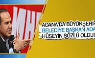 Adana'da büyükşehir belediye başkan adayı hüseyin sözlü oldu!