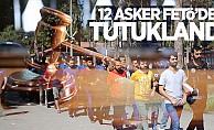 Adana'da 12 asker tutuklandı!