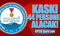 bKASKİ, 44 personel alacak!/b