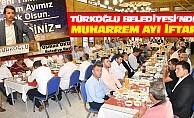 Türkoğlu Belediyesi'nden Muharrem Ayı İftarı