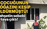Adana'daki anne vahşetinin sebebi ortaya çıktı