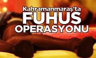 Kahramanmaraş'ta fuhuş operasyonu!