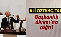 Ali Öztunç'tan başkanlık divanına çağrı!