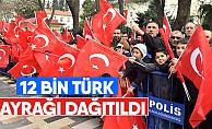12 Bin Türk Bayrağı Dağıtıldı