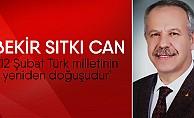 """Bekir Sıtkı Can; """"12 Şubat Türk milletinin yeniden doğuşudur"""""""