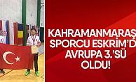 Kahramanmaraşlı Sporcu Eskrim'de Avrupa 3.'sü oldu!