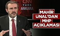 Mahir Ünal'dan MHP Açıklaması