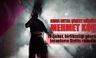 """Mehmet Koç; """"12 Şubat, birlikteliği gözeten insanların Diriliş ruhudur"""""""