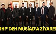 MHP'den MÜSİAD'a ziyaret!