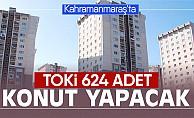 TOKİ'den Kahramanmaraş'a 624 konut!