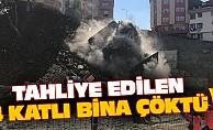 Tahliye Edilen 4 Katlı Bina Çöktü