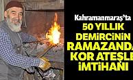 50 yıllık demircinin ramazanda kor ateşle imtihanı