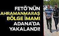FETÖ'nün Kahramanmaraş bölge imamı Adana'da yakalandı!