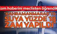 'Kahramanmaraş'ta suya yüzde 18 zam yapıldı'