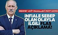 Mehmet Akif Mahallesi muhtarından infiale sebep olan olayla ilgili flaş açıklama!