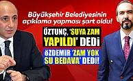 Öztunç, 'Suya zam yapıldı' dedi, Özdemir 'Zam yok, su bedava' dedi!