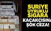 Suriye uyruklu sigara kaçakçısına şok ceza!