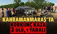 Kahramanmaraş'ta Korkunç Kaza: 2 Ölü, 1 Yaralı