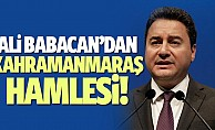 Ali Babacan'dan Kahramanmaraş hamlesi!