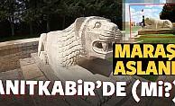 Maraş Aslanı Anıtkabir'de (Mi?)