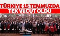 Türkiye 15 Temmuzda Tek Vücut Oldu