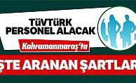 TÜVTÜRK Kahramanmaraş'ta personel alacak!