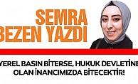 'Yerel basın biterse, hukuk devletine olan inancımızda bitecektir!'