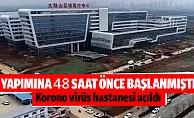 bÇin#039;de insanüstü çaba! Yapımına yeni başlanan koronavirüs hastanesi 48 saatte tamamlandı/b