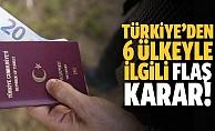 Türkiye'den 6 Avrupa Birliği ülkesine muafiyet kararı